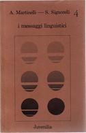 I Messaggi Linguistici - A. Martinelli - S. Signorelli,  1979,  Juvenilia - Corsi Di Lingue