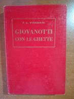 Giovanotti  Con Le Ghette - P.G. Wodehouse - Bietti - 1948 - M - Autres