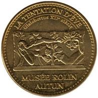 71-1611 - JETON TOURISTIQUE MDP - Autun - Musée Rolin - Tentation D'Eve - 2013.5 - 2013