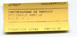 """Ticket De Train SNCF Gare De Goussainville  2001 """"Contremarque De Passage"""" - Train Ticket - Europe"""