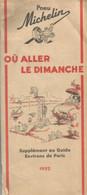 PY / Guide Touristique Pneu MICHELIN Ou Aller Le DIMANCHE Bibendum 20 Pages  1952 - Tourism Brochures