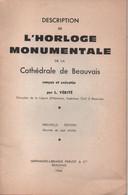 Fascicule Historique 32 Pages/ Horloge Monumentale / Cathédrale De BEAUVAIS/ L Vérité/1966                         DT133 - Tourism Brochures