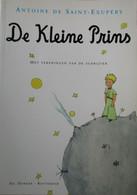 De Kleine Prins - Door Antoine De Saint-Exupéry - 2000 - Met Mooie Ill. - Non Classificati