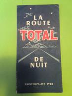 Dépliant 3 Volets/   La ROUTE TOTAL De Nuit/Printemps-Eté/ Relais TOTAL Ouverts Toute La Nuit / 1960              DT135 - Tourism Brochures