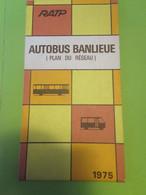 RATP/ Plan Du Réseau/ AUTOBUS BANLIEUE/Nomenclature Des Lignes D'Autobus De Banlieue/ 1975             DT136 - Tourism Brochures