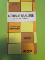 RATP/ Plan Du Réseau/ AUTOBUS BANLIEUE/Nomenclature Des Lignes D'Autobus De Banlieue/ 1976            DT137 - Tourism Brochures