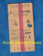 Ticket Ancien De Métro RATP Tarif Réduit - ANTONY A  - 2eme Classe - Valable Ce Jour - 49970 - RER ? Paris - Unclassified