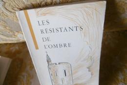 Daisy CHAPUIS-PAMPAGNIN : Les RESISTANTS De L'OMBRE , 1968 à NIMES - Languedoc-Roussillon