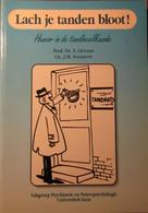 Lach Je Tanden Bloot! Humor In De Tandheelkunde - Door S. Lievens En J. Seynaeve - Unief Gent - 1993 - Non Classificati
