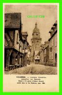 FOUGÈRES (35) - L'ANCIENNE GRANDE-RUE AUJOURD'HUI RUE NATIONALE - DESSIN DE ALBERT DURAND EN 1886 - CLICHÉ P. P. - - Fougeres