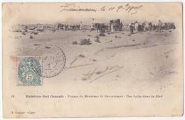 (Algérie) 006, Extrème Sud Oranais, Geiser 12, Voyage De Monsieur Le Gouverneur – Une Halte Dans Le Bled - Sonstige