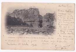 CPA N° 16 . Constantine Le Rocher Des Martyrs Et Le Pont De Sidi-Rache Circulé En 1901 - Konstantinopel