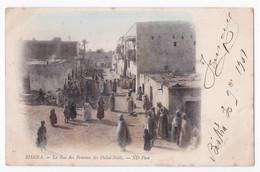 CPA N° 21 . BISKRA , La Rue Des Femmes Des Ouled-Naïls Circulé En 1901 - Biskra