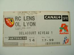 TICKET D'ENTREE AU STADE  BOLLAERT - SAISON 1998 /1999 - R.C LENS / O.L LYON- AUCHAN - Bekleidung, Souvenirs Und Sonstige